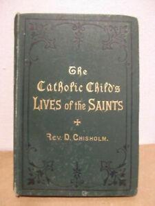 The Catholic Child's Live of the saints EO 1887