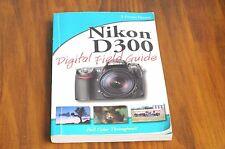 NIKON  D300 Digital Field Guide  by J. Dennis Thomas