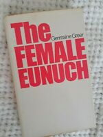The Female Eunuch by Germaine Greer ~ 1st UK Edition 1970 Hardcover in Jacket