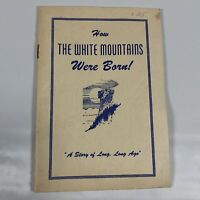 Vintage 1950 How the White Mountains Were Born Booklet Lancaster NH [PA]