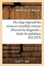 Du Siege Regional des Tumeurs Considere Comme Element du Diagnostic : Etude...