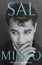 Sal Mineo : A Biography by Michael Gregg Michaud (2010, Hardcover) 1st/1st