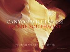 Canyon Wilderness of the Southwest by Jon Ortner (2016, Hardcover)