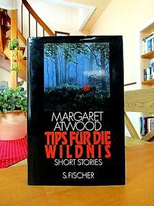 """Margaret Atwood   """"Tips für die Wildnis""""   1. Auflage 1991, gebundene Ausgabe"""