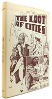 Arnold Bennett THE LOOT OF CITIES  1st Edition 1st Printing