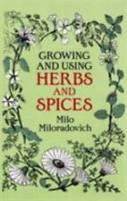 Growing and Using Herbs and Spices (Dover Books on Herbs, Farming and Gardening