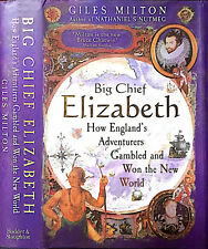 Big Chief Elizabeth. How England's adventures gambled and won the New World. 200