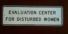 NEAR MINT EVALUATION CENTER FOR DISTURBED WOMEN Steel Road Sign 3 FEET LONG!