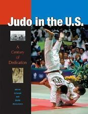 Excellent, Judo in the U.S.: A Century of Dedication, Michel Brousse, David Mats