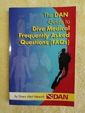 New listing Dan Guide To Dive Medical Frequently Asked Questions (Faqs) By Dan - Scuba Dive