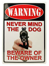 """WARNING """"NEVER MIND the DOG BEWARE of the OWNER""""Hunting Humor Funny Outdoor Sign"""