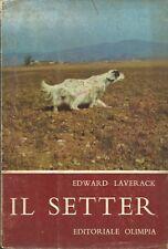 Laverack - Il Setter - Editoriale Olimpia 1964 - III Edizione Cani da Caccia