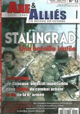 AXE & ALLIES N°13 STALINGRAD / ROYAL 22e REGIMENT / FELDMARSCHALL KEITEL /ARNHEM
