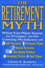 The Retirement Myth: What You Must Know to Prosper in the Coming-ExLibrary