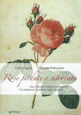 Pagani Pallavicini:rose perdute e ritrovate ed.Pendragon NUOVO sconto 50% B04