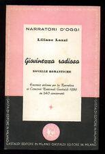 LANZI LILIANO GIOVINEZZA RADIOSA NOVELLE ROMANTICHE GASTALDI 1960 I° EDIZ.