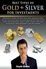 Best Types of Gold & Silver For Investments: Discover If Silver Is Better Than G