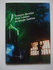 MORELLET François - Dans l'atelier du musée Zadkine - Catalogue Envoi Signé TBE