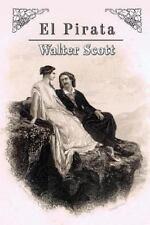 El Pirata by Walter Scott (2013, Paperback)