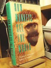 How Monkeys See the World: Inside the Mind of Another Species by Dorothy L. Chen