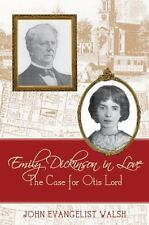 Emily Dickinson in Love : The Case for Otis Lord by John Evangelist Walsh...