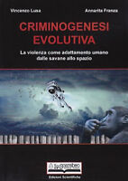 Criminogenesi evolutiva La violenza come adattamento umano da savane allo spazio
