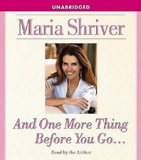 NEW And One More Thing Before You Go... by Maria Shriver (2005, CD, Unabridged)