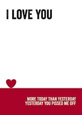Te Amo, más que ayer, usted me Enojado Off-tarjeta de humor para adultos