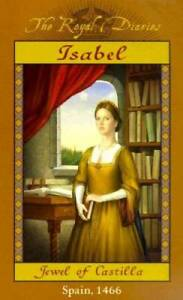 Isabel: Jewel of Castilla, Spain 1466 (The Royal Diaries) - Hardcover - GOOD