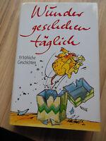 """,""""Wunder geschehen täglich"""" von Brigitte Sinhuber-Erbacher (1993, Gebunden)"""