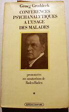 GRODDECK/CONFERENCES A L USAGE DES MALADES/ED CHAMP LIBRE/1978/PSYCHANALYSE