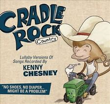 Cradle Rock: Lullaby Versions of Songs Recorded By Kenny Chesney [Digipak] CD