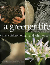 A Greener Life: The Modern Country Compendium, Scott, Johnny, Wright, Clarissa D