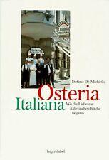 Osteria Italiana. Wo die Liebe zur italienischen Küche b... | Buch | Zustand gut