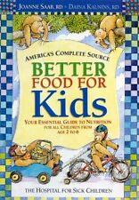 Better Food For Kids: Your Essential Guide to Nutr