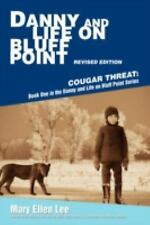 Danny and Life on Bluff Point Revised Edition: Cougar Threat: Book One in the Da