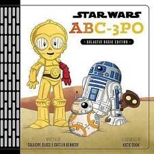 NEW Star Wars ABC-3PO: Alphabet Book by Calliope Glass