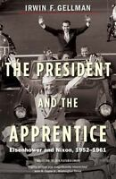 NEW The President and the Apprentice: Eisen.. 9780300223521 by Gellman, Irwin F.