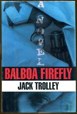 Balboa Firefly by Jack Trolley-First Edition/Dust Jacket-1994