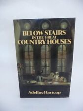 Below Stairs in the Great Country Houses,Adeline Hartcup