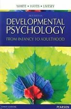 Developmental Psychology: From Infancy to Adulthood by Fiona White, David Livese