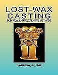 Lost-Wax Casting : Old, New, and Inexpensive Methods by Fred R., Jr. Sias...