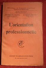 1926 L'ORIENTATION PROFESSIONNELLE JEAN PERRET DOCTEUR PIERRE MAZEL BORIS NOYER