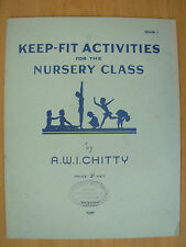VINTAGE SHEET MUSIC BOOK KEEP FIT ACTIVITIES FOR THE NURSERY CLASS 1942