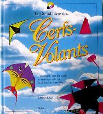 Le Grand Livre Des Cerfs Volants - Sarah Kent - 18 modèles à réaliser - Epuisé
