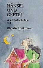 Haensel und Gretel : Eine Maerchenballade by Klaudia Diekmann (2014, Paperback)