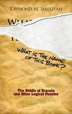Dover Recreational Math: What Is the Name of This Book? : The Riddle of...