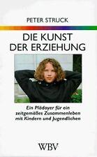 Die Kunst der Erziehung von Peter Struck | Buch | Zustand gut