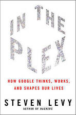 NEW In The Plex: How Google Thinks, Works, and Shapes Our Lives by Steven Levy