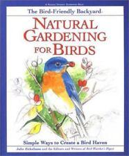 Rodale Organic Gardening Book: Natural Gardening for Birds : Simple Ways to...
